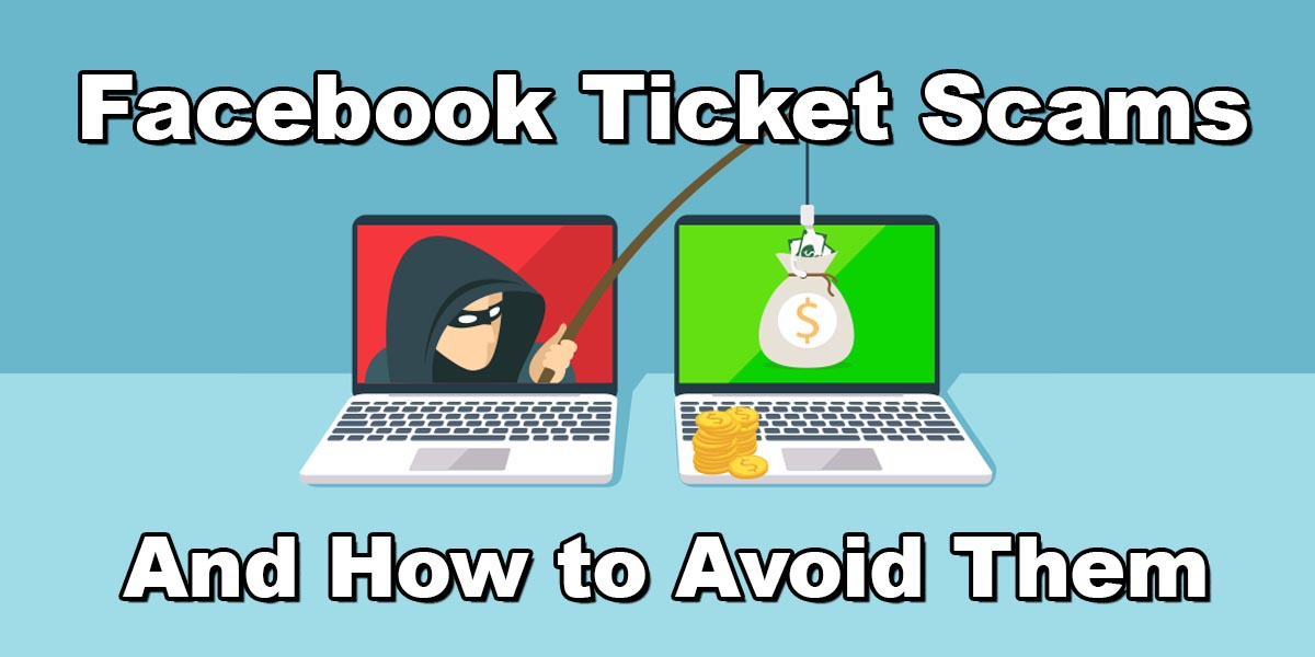 Facebook Ticket Scams Fake Tickets Scalper How to tell